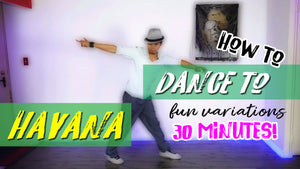 HOW TO DANCE TO HAVANA For Beginners | Fun Variations | 30-Minute Lesson