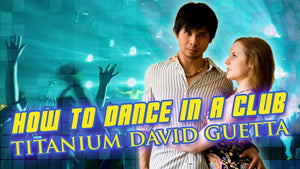 How To Dance With A Girl To EDM | Titanium By David Guetta ft. Sia