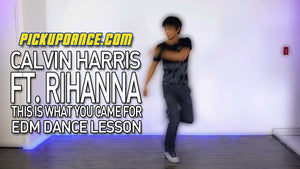 Calvin Harris + Rihanna EDM Dance Lesson (This Is What You Came For)