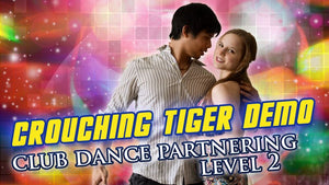 How To Dance With A Girl: The Crouching Tiger Club Dance Move