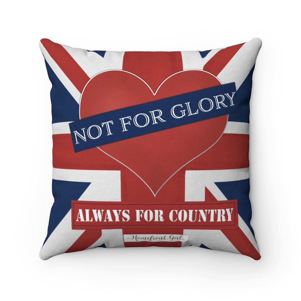 "British Military The Union Jack ""Never for Glory. Always for Country."" - Spun Polyester Square Pillow - Homefront Girl"