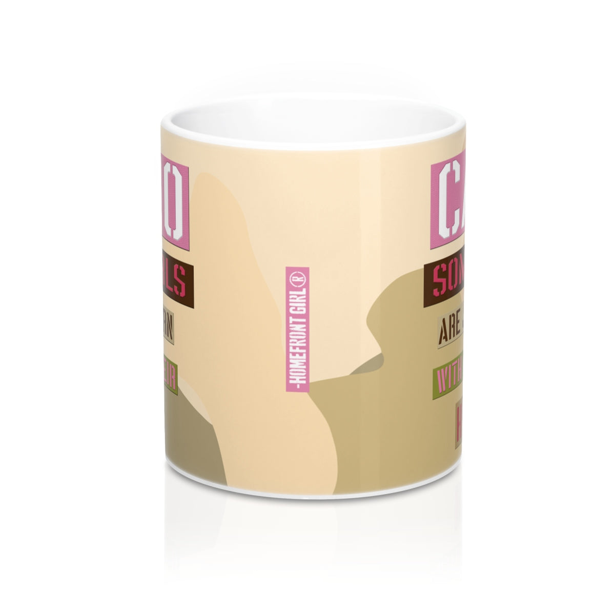 """Camo Some Girls are just born with it in their Hearts"" Mug 11oz - [shop_home]"