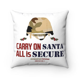 """Carry on Santa ALL is Secure""- Spun Polyester Square Pillow"