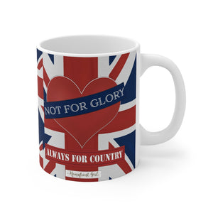 "Homefront Girl™ UK  ""Not for Glory, Always for Country™."" Mug 11oz - [shop_home]"