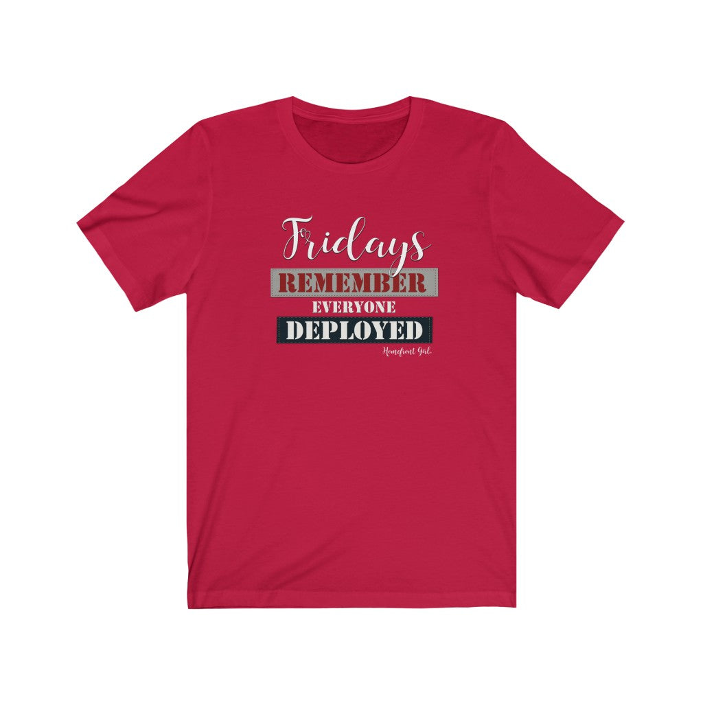 """Friday's Remember Everyone Deployed ""-Unisex Jersey Short Sleeve Tee - [shop_home]"