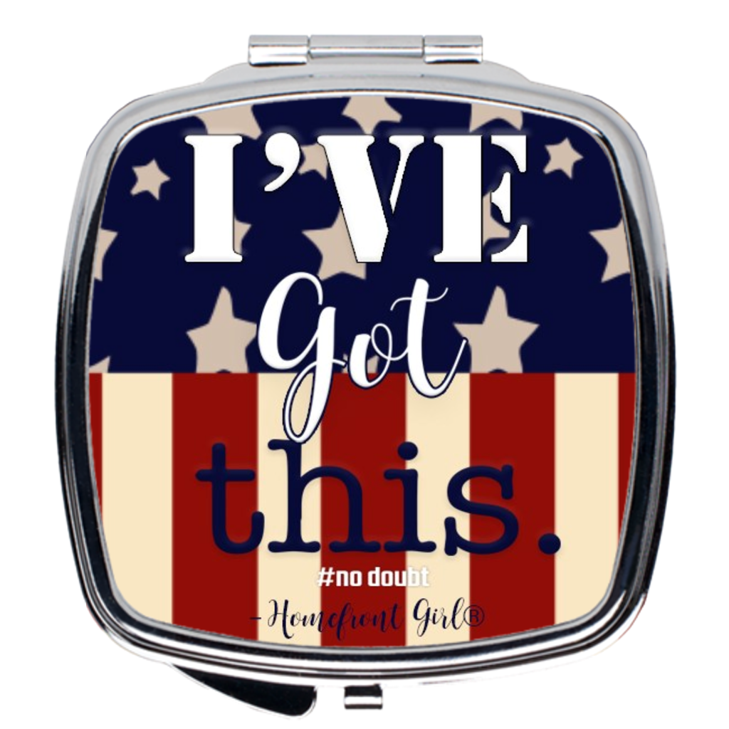I've got this! In the Homefront Girl® Signature Flag design - Compact Mirror - Homefront Girl