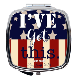 I've got this! In the Homefront Girl® Signature Flag design - Compact Mirror