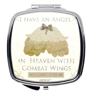 """I Have An Angel in Heaven with Combat Wings Watching Over Me""- Compact Mirror"