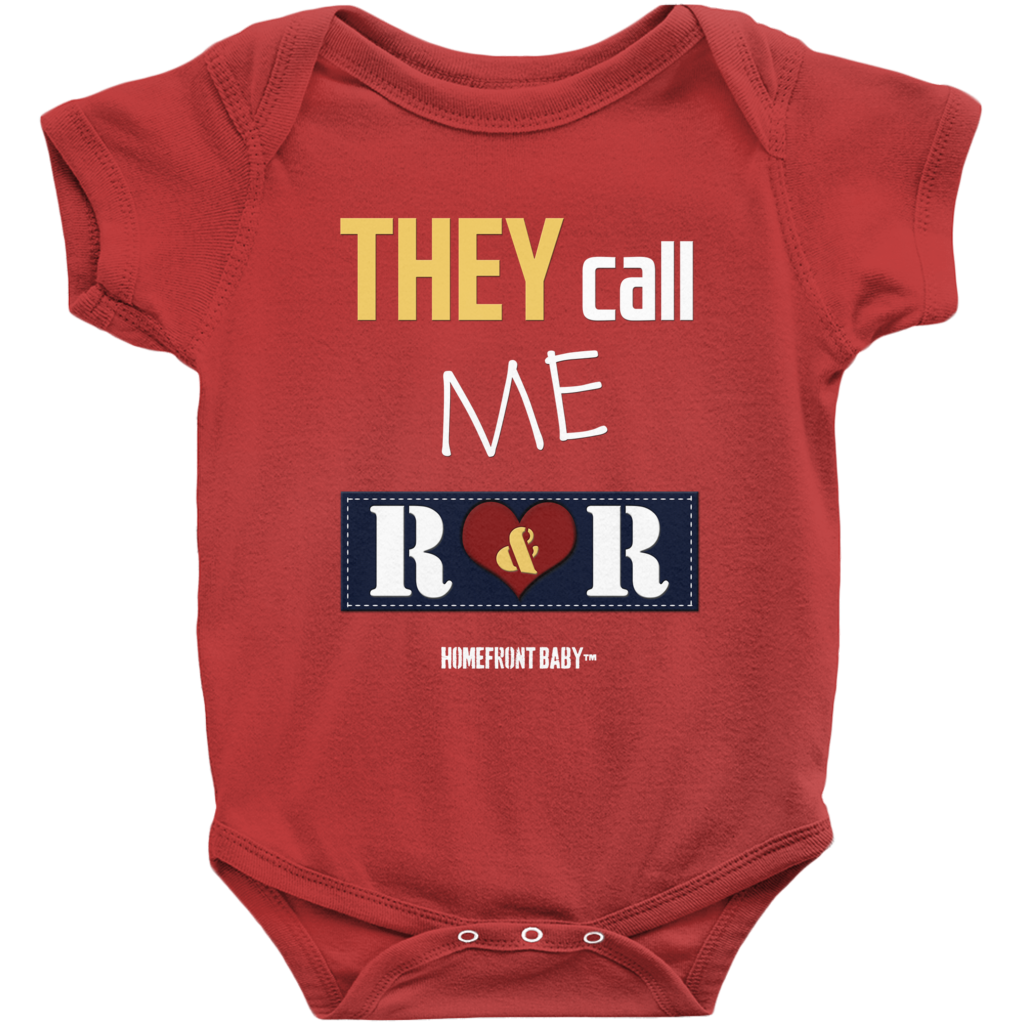 "Homefront Baby® Onesies ""They call me R & R """