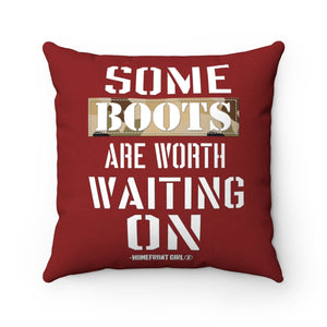 """Some Boots are worth Waiting on"" - Spun Polyester Square Pillow"