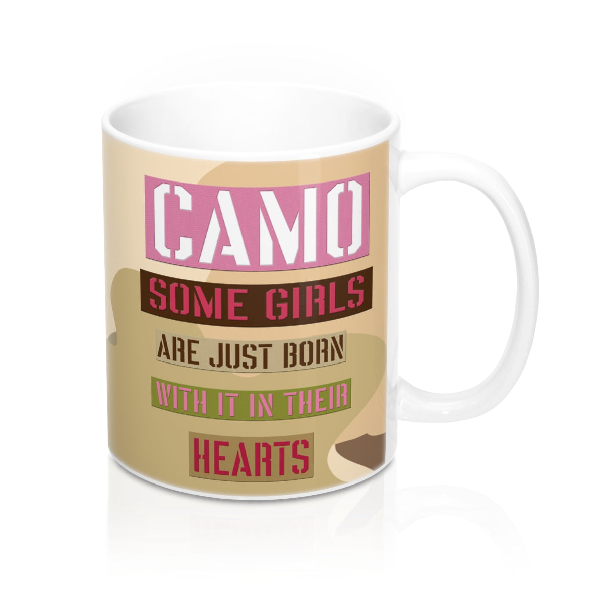 """Camo Some Girls are just born with it in their Hearts"" Mug 11oz"
