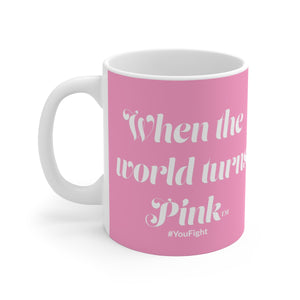 """When the World Turned Pink ™ "" - White Ceramic Mug"