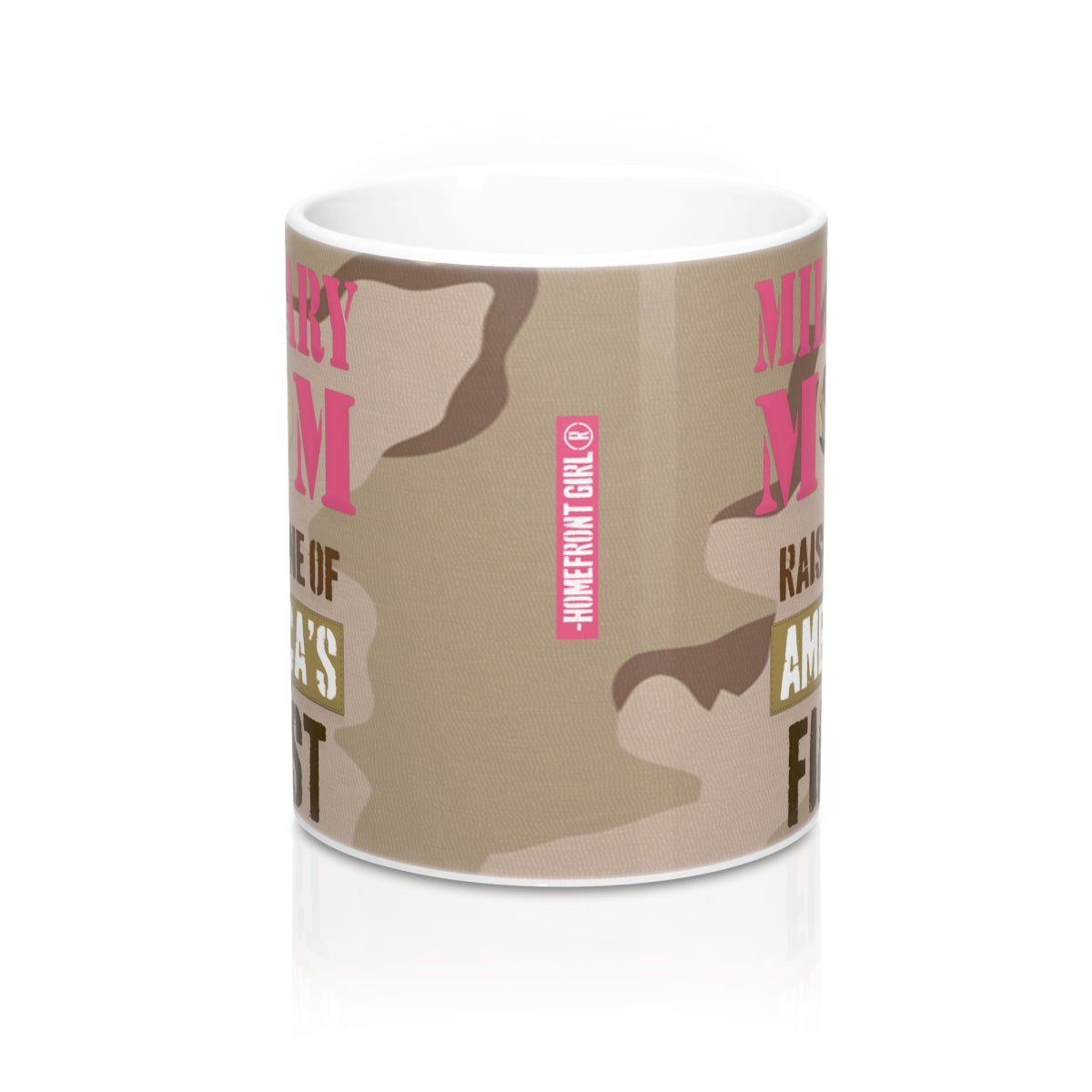 "Homefront Girl® ""Military Mom Raised one of Americas Finest"" -Mug 11oz"