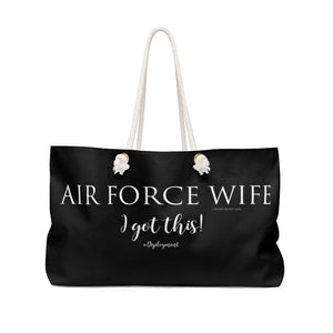 """Air Force Wife""  I Got this! - Weekender Bag - [shop_home]"