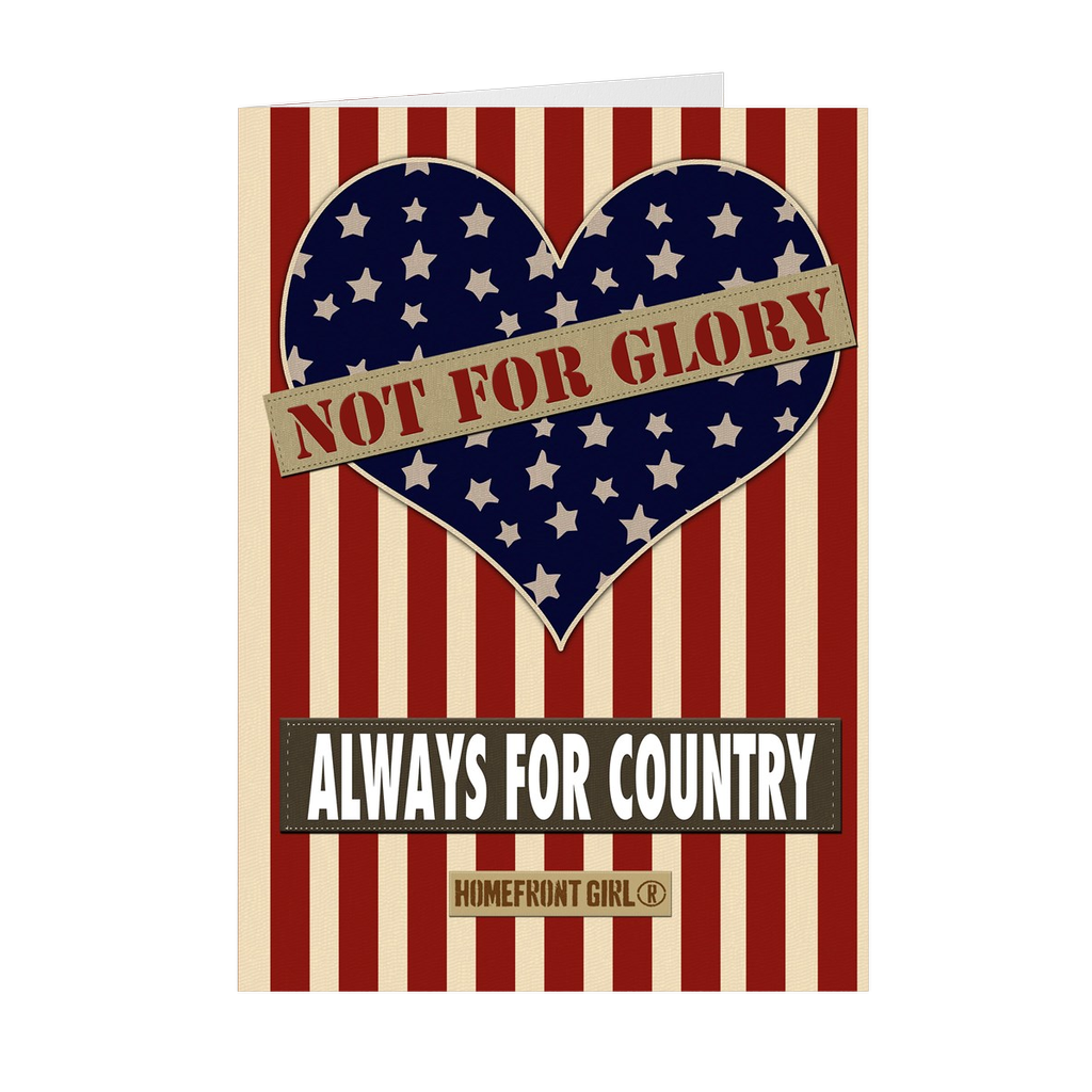 "The Homefront Girl® Deployment Card Collection ""Never for Glory Always for Country"""