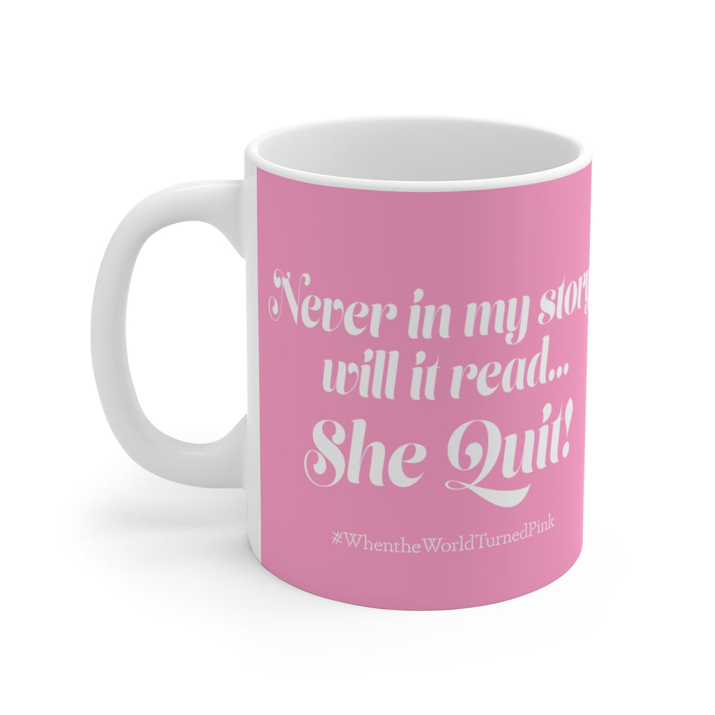 """When the World Turned ™""  Never Quit - White Ceramic Mug - [shop_home]"