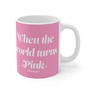 """When the World Turned Pink ™ "" - White Ceramic Mug - [shop_home]"