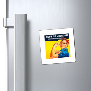 ROSIE THE LIBERATOR-STOP HUMAN TRAFFICKING -  3 X 3 Magnets