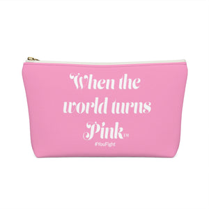 """When the World Turns Pink™"" -Accessory Pouch w T-bottom - [shop_home]"
