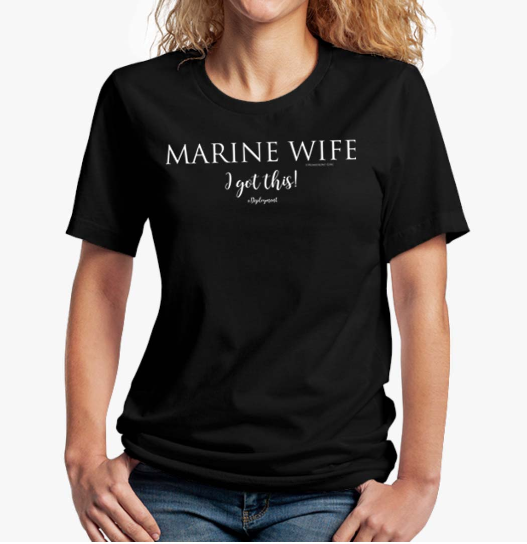 "Marine Wife ""I got this"" #Deployment Jersey Short Sleeve Tee"