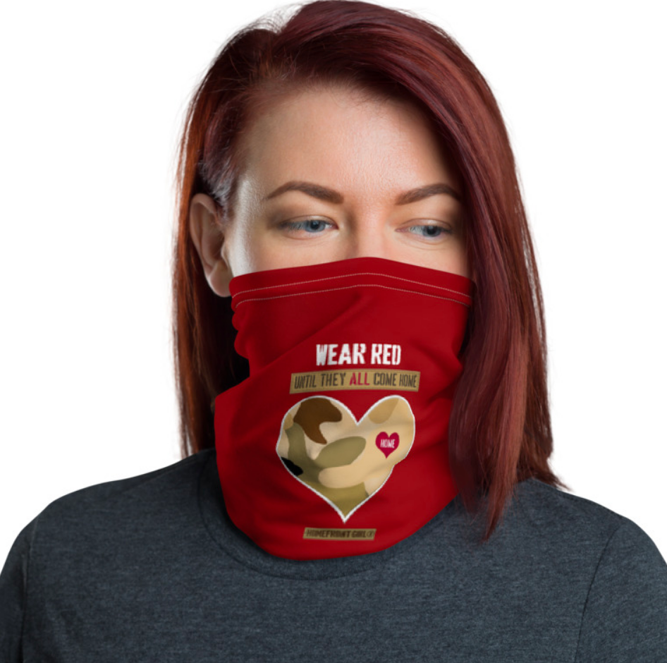 Homefront Girl® WEAR RED  UNTIL THEY ALL COME HOME Neck Gaiter