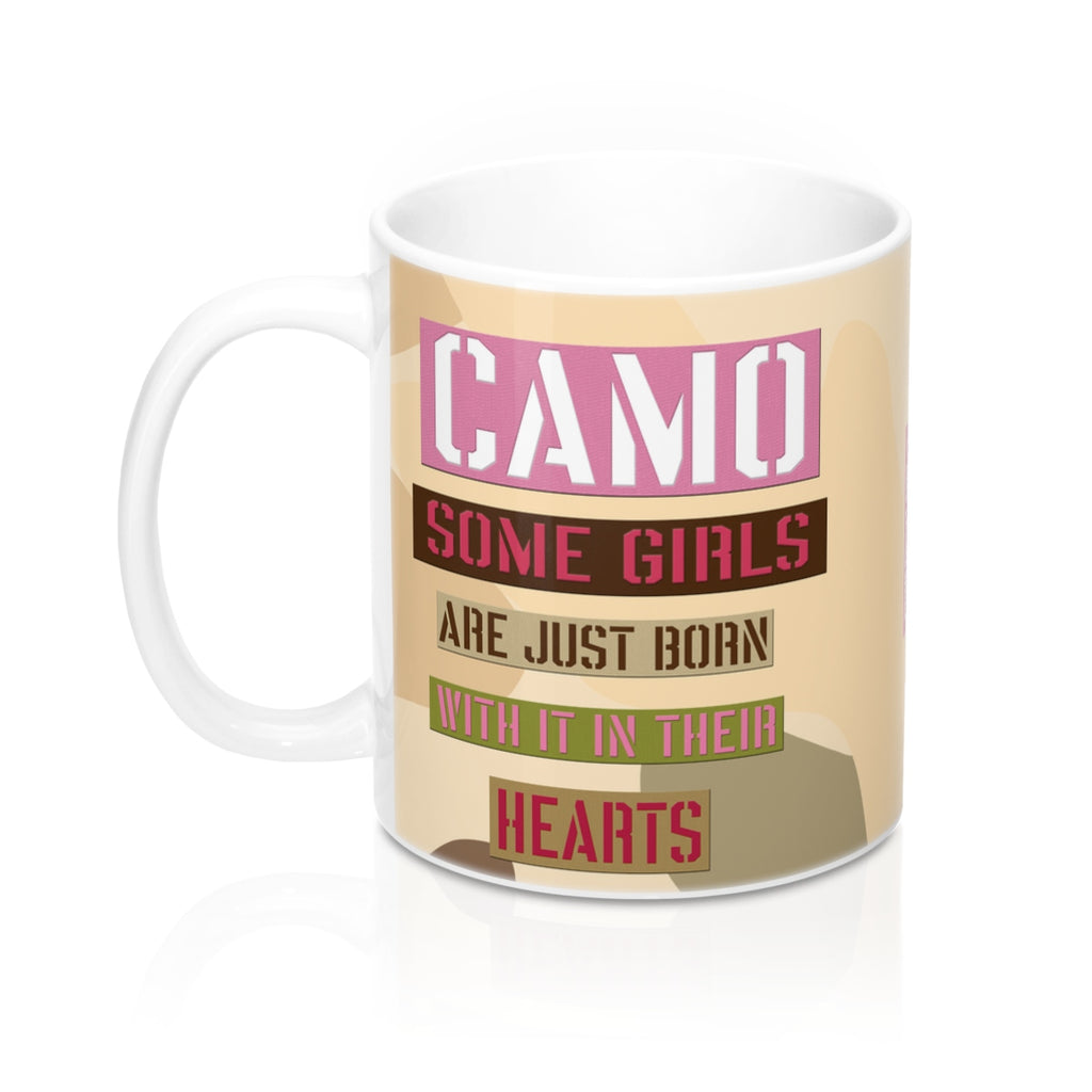 """Camo Some Girls are just born with it in their Hearts"" Mug 11oz - Homefront Girl"