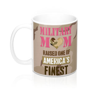 "Homefront Girl® ""Military Mom Raised one of Americas Finest"" -Mug 11oz - [shop_home]"