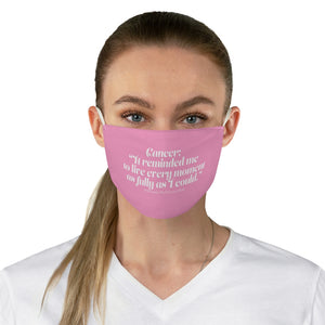 "Cancer: It Reminded me to live every moment""- Fabric Face Mask - [shop_home]"