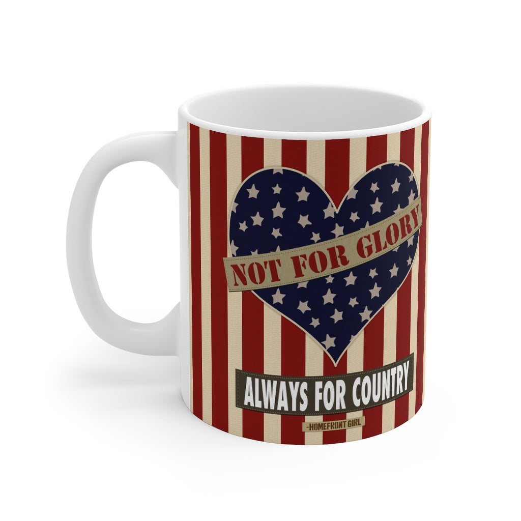 """Not for Glory, Always for Country™"" Mug 11oz - [shop_home]"