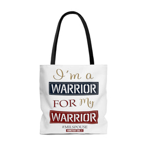 The Homefront Girl® I'm a Warrior for my Warrior #MilSpouse -Tote Bag