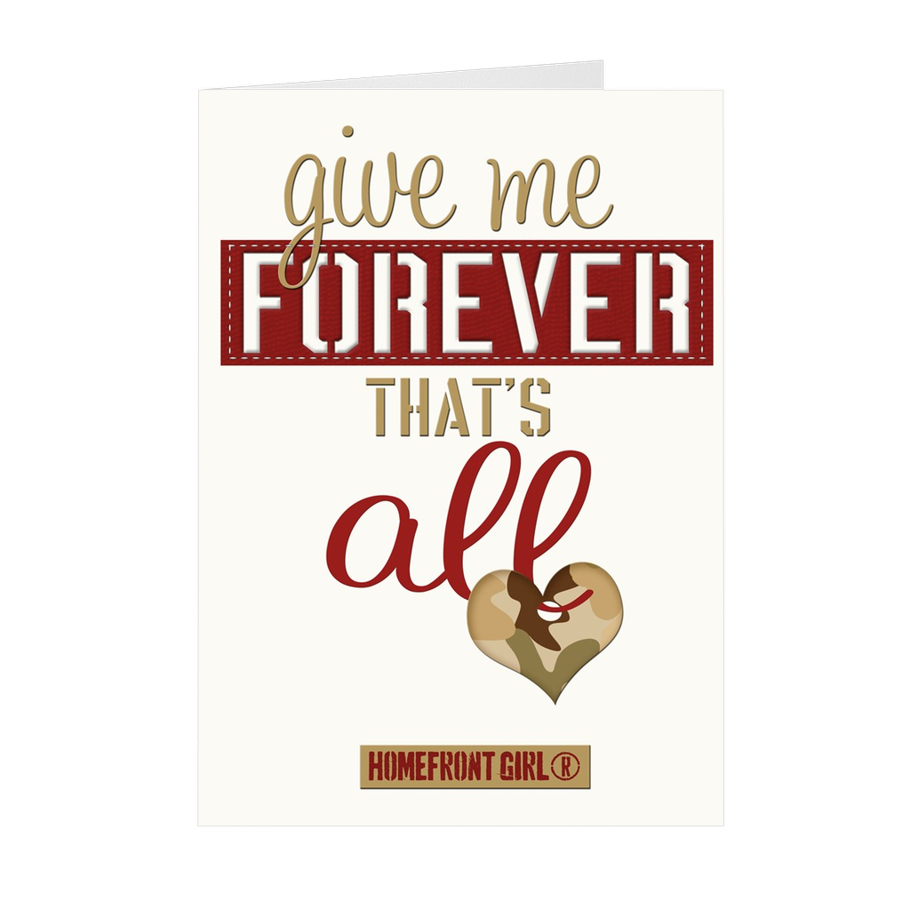 "The Homefront Girl Deployment Card Collection ""Give me Forever that's all..."""
