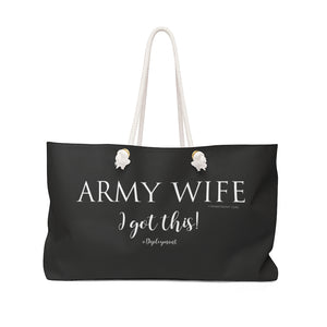 """Army Wife""  I Got this! - Weekender Bag - [shop_home]"