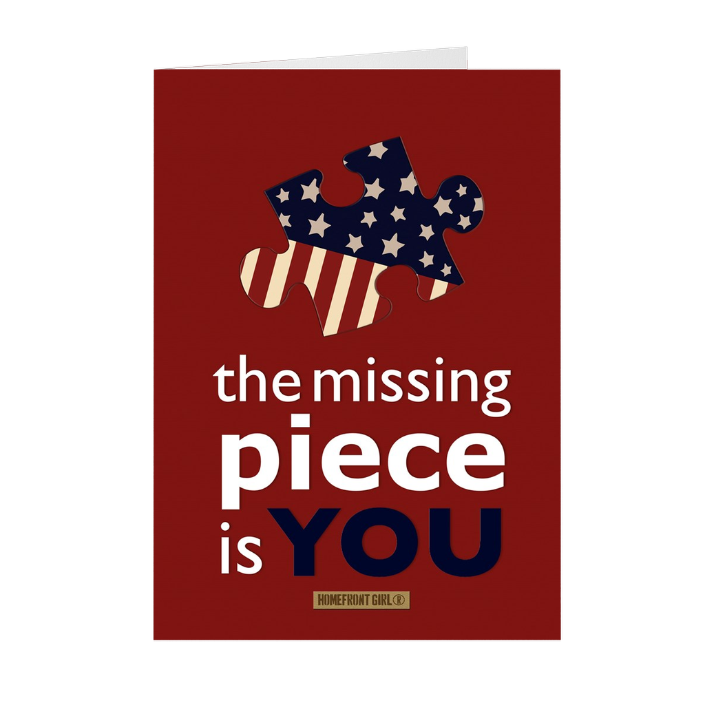 "The Homefront Girl® Deployment Card Collection ""The missing piece is YOU"""