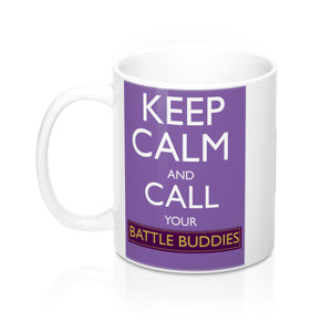"""Keep Calm and call your Battle Buddies "" -Mug 11oz - [shop_home]"