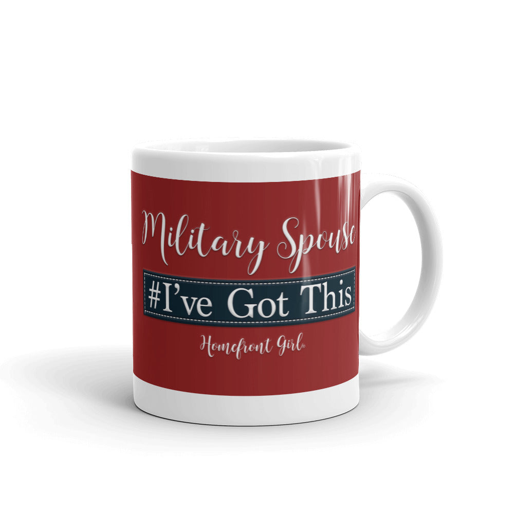 "Military Wife  ""I've Got this"" - Mug - Homefront Girl"