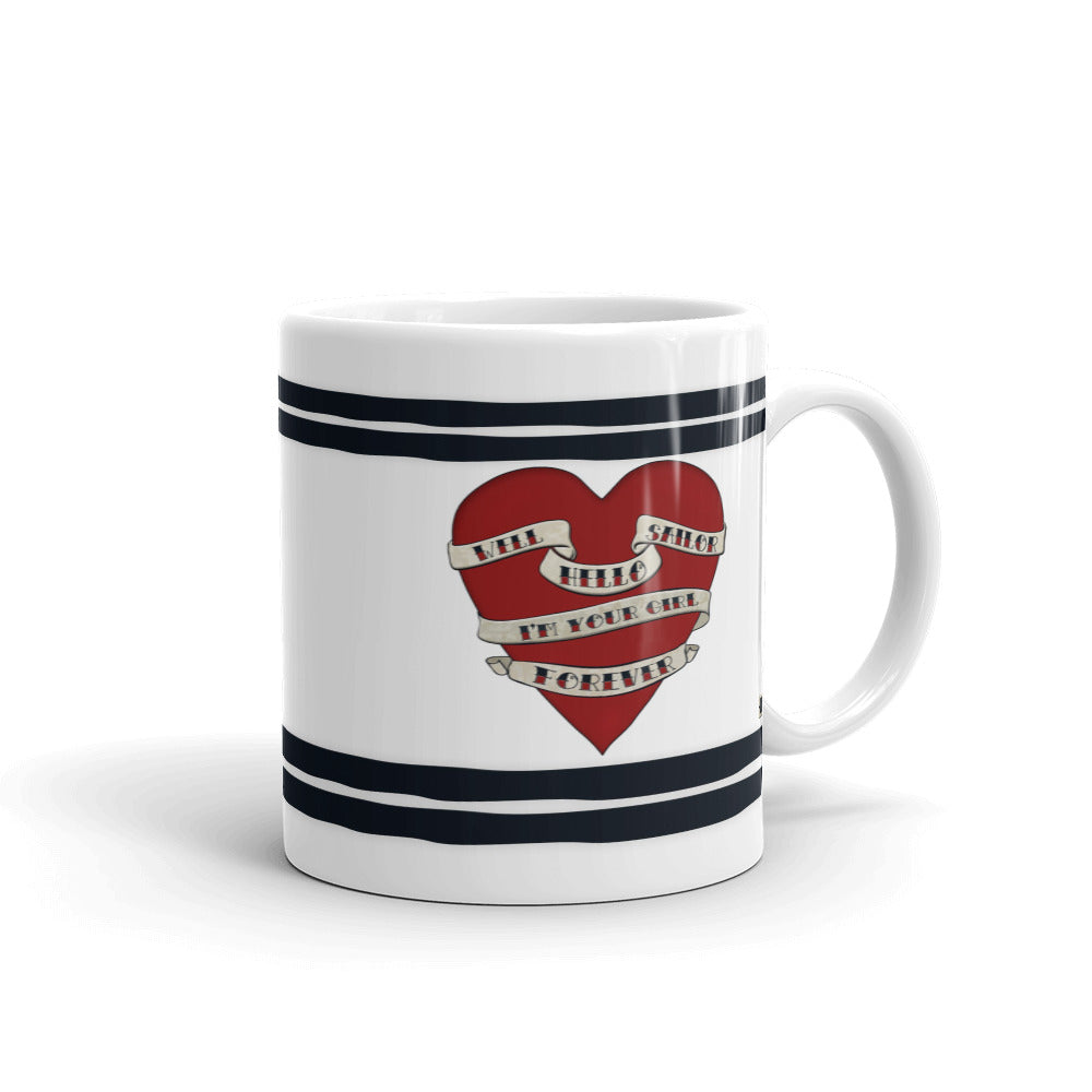 "Hey, ""I'm a Sailor's Girl"" - Mug - Homefront Girl"