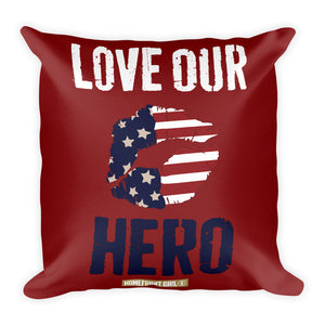 """Love our Hero"" -Pillow"
