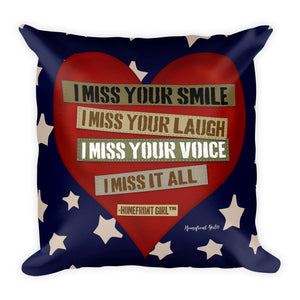 "The Homefront Girl® ""I Miss it All ""   - Square Pillow - [shop_home]"