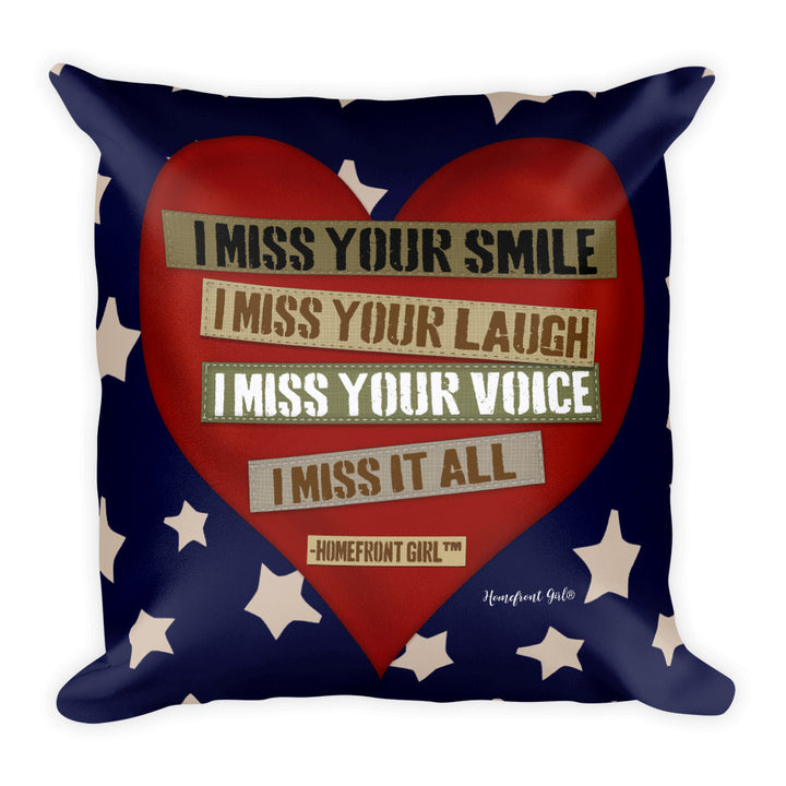 "The Homefront Girl® ""I Miss it All ""   - Square Pillow"