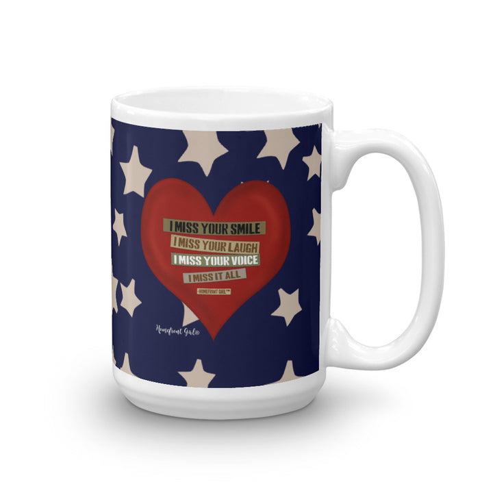 "Homefront Girl® ""I Miss it All"" -15 oz Mug"
