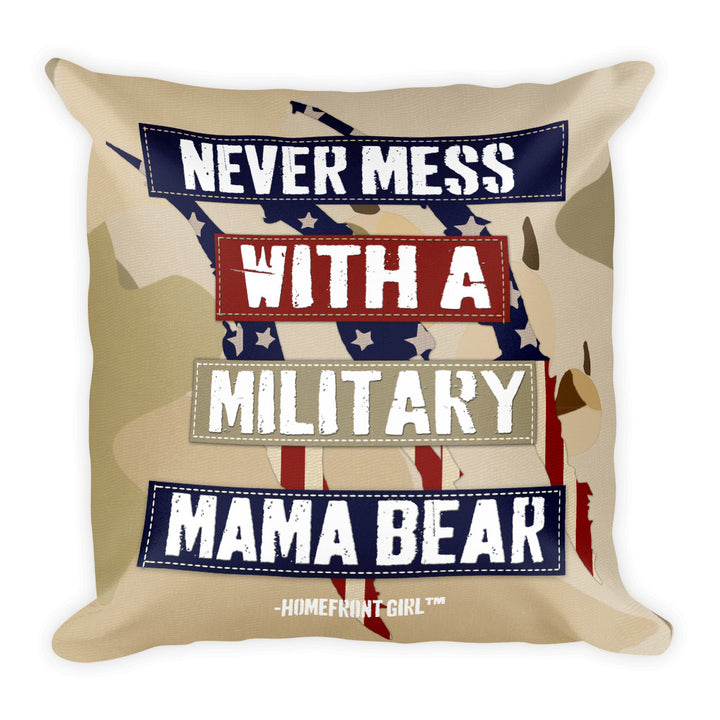 Never Mess with a Military Mama Bear - Pillow