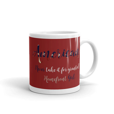 American - NEVER take it for granted. - Mug