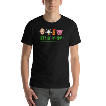 GET IN SHAPE Let's Be Friends Vegan Unisex Shirt