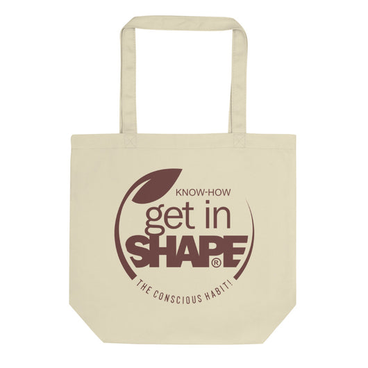 GET IN SHAPE  The conscious habit! Eco Tote Bag