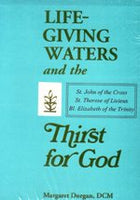 LIFE-GIVING WATERS AND THE THIRST FOR GOD