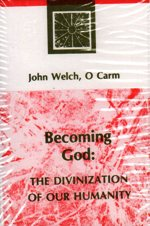 BECOMING GOD: The Divinization of our humanity