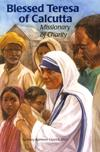 TERESA OF CALCUTTA: Missionary of Charity