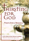 THIRSTING FOR GOD: Prayers from a Monastery