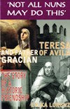 TERESA OF AVILA AND FATHER GRACIAN: Not all nuns may do this