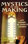 MYSTICS IN THE MAKING: Lay Women in Today's Church